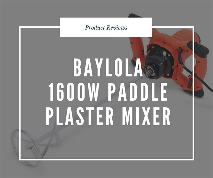 My Review of Baylola 1600W Paddle Plaster Mixer